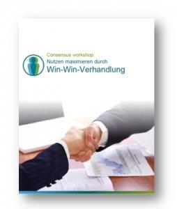 Consensus Workshop - Nutzen maximieren durch Win-Win-Verhandlung